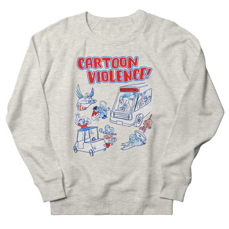 Get Ready For Cartoon Violence! Women's French Terry Sweatshirt by Shirts by Cartoon Violence