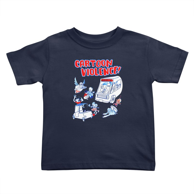 Get Ready For Cartoon Violence! Kids Toddler T-Shirt by Shirts by Cartoon Violence