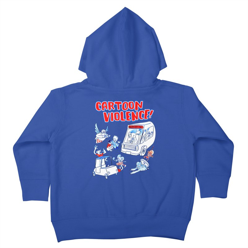 Get Ready For Cartoon Violence! Kids Toddler Zip-Up Hoody by Shirts by Cartoon Violence
