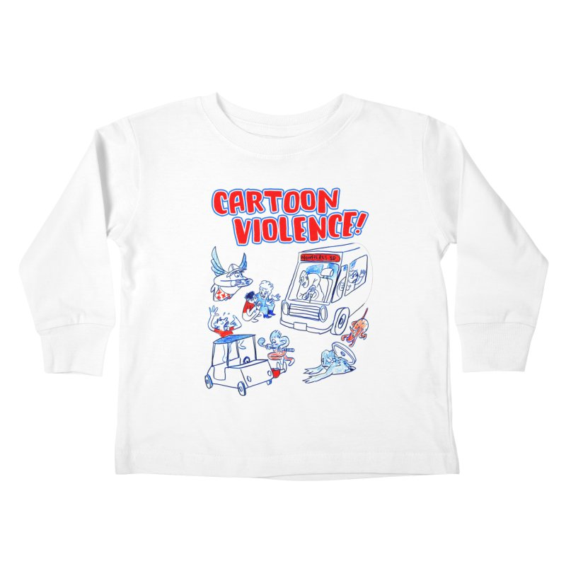 Get Ready For Cartoon Violence! Kids Toddler Longsleeve T-Shirt by Shirts by Cartoon Violence