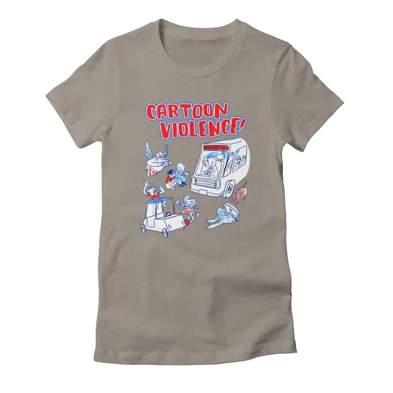 Get Ready For Cartoon Violence! Women's T-Shirt by Shirts by Cartoon Violence