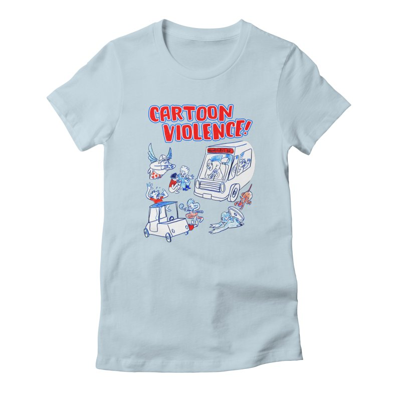 Get Ready For Cartoon Violence! Women's Fitted T-Shirt by Shirts by Cartoon Violence