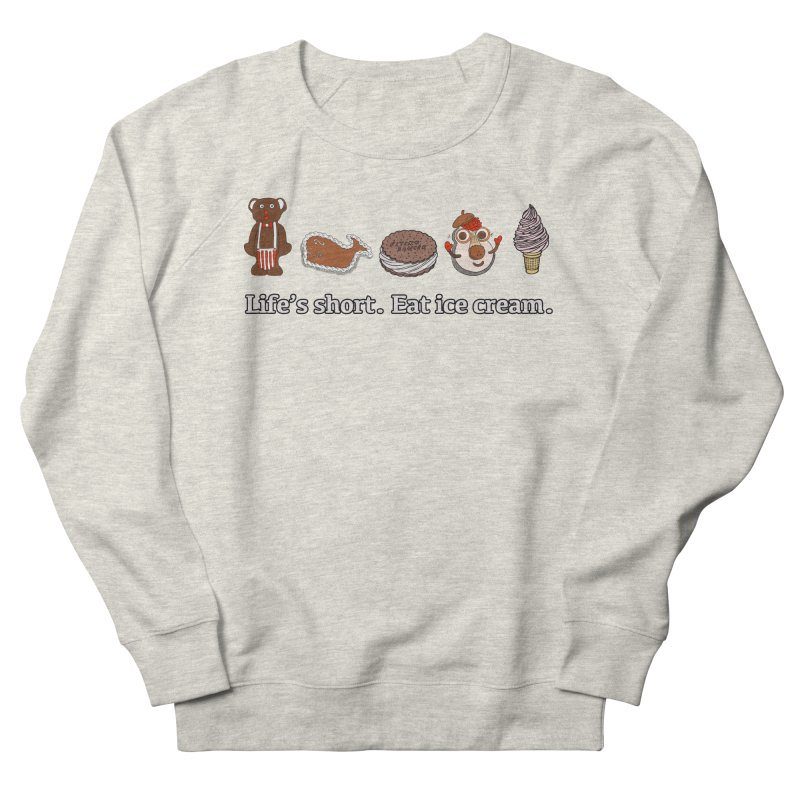 Life's Short Women's French Terry Sweatshirt by Carvel Ice Cream's Shop