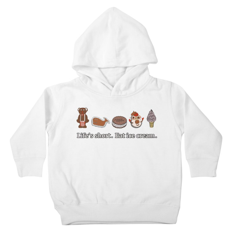 Life's Short Kids Toddler Pullover Hoody by Carvel Ice Cream's Shop