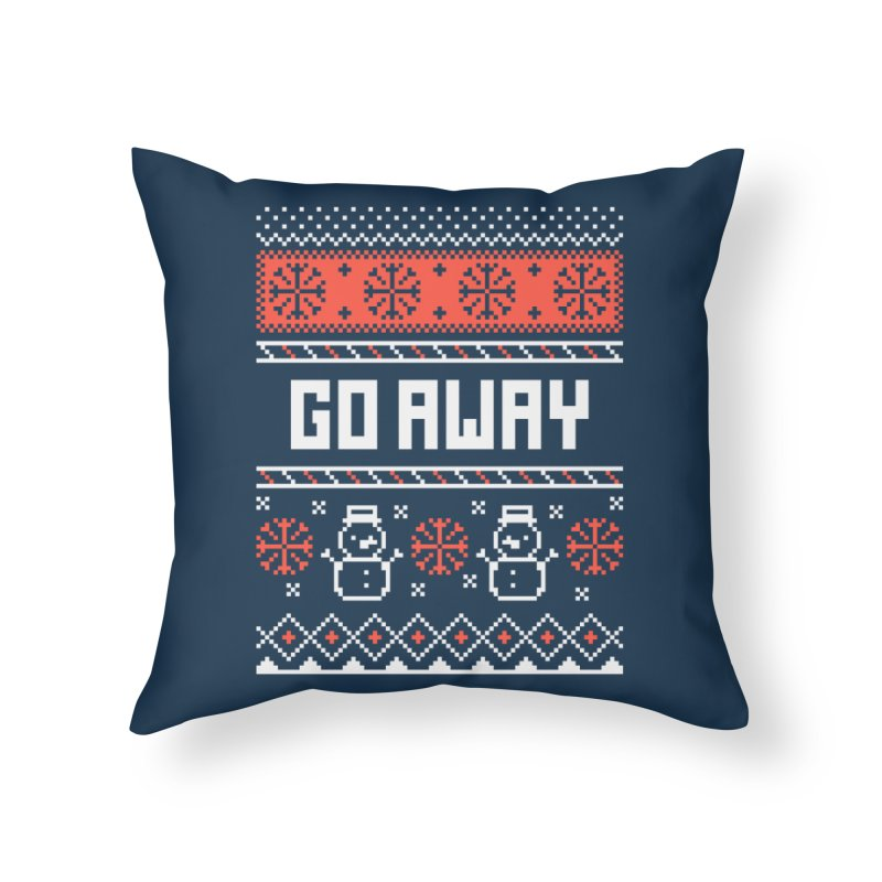 Go Away Home Throw Pillow by Casandra Ng