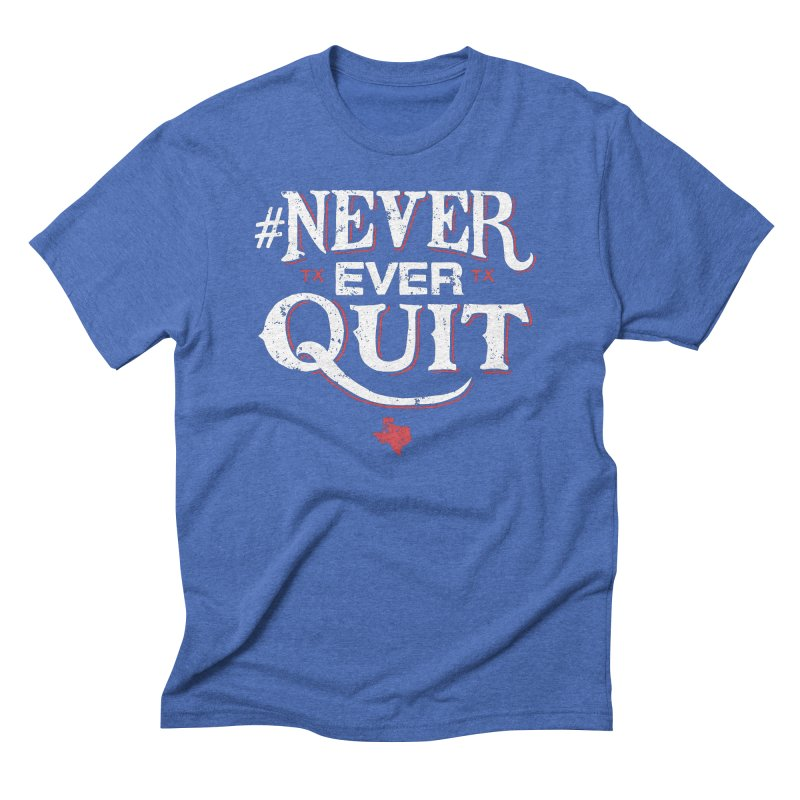 Never Ever Quit in Men's Triblend T-shirt Blue Triblend by caseybooth's Artist Shop
