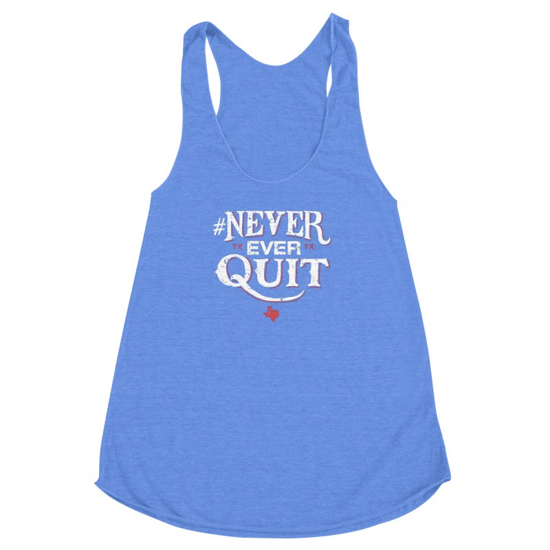 Never Ever Quit Women's Racerback Triblend Tank by caseybooth's Artist Shop