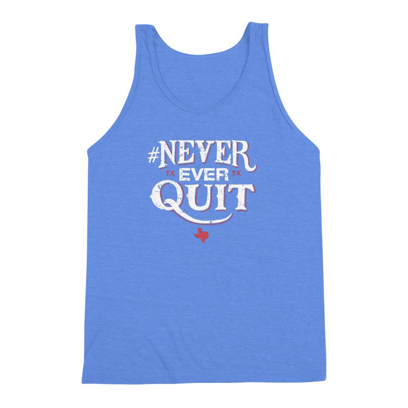 Never Ever Quit Men's Triblend Tank by caseybooth's Artist Shop