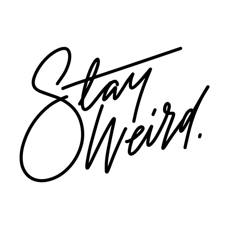 Stay weird Women's Scoop Neck by Original hand lettered apparel