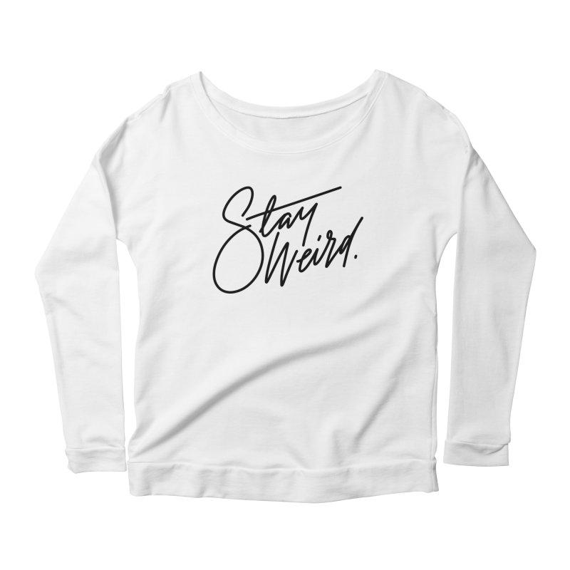 Stay weird Women's Longsleeve T-Shirt by Original hand lettered apparel