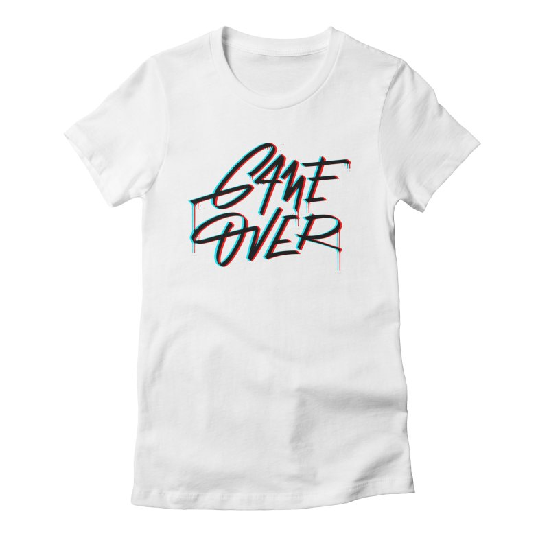 Game Over Women's T-Shirt by Original hand lettered apparel