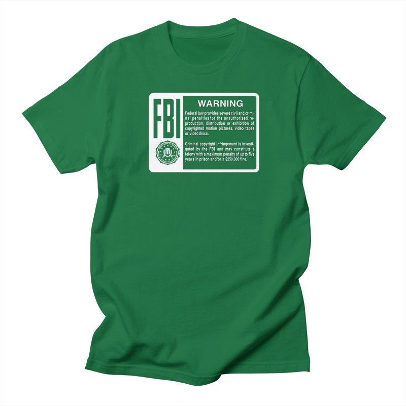 FBI Warning Men's T-Shirt by CASINOSKUNK PRODUCTIONS