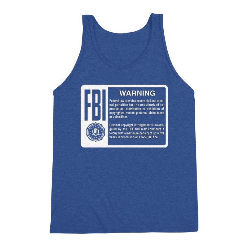 FBI Warning Men's Tank by CASINOSKUNK PRODUCTIONS