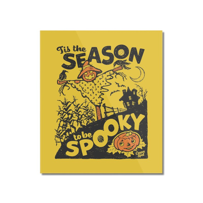 Tis the Season to be Spooky by Casper Spell Home Mounted Acrylic Print by Casper Spell's Shop