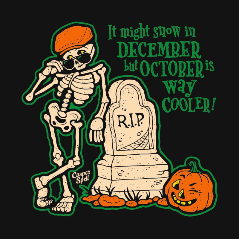 October is Way Cooler Men's T-Shirt by Casper Spell's Shop