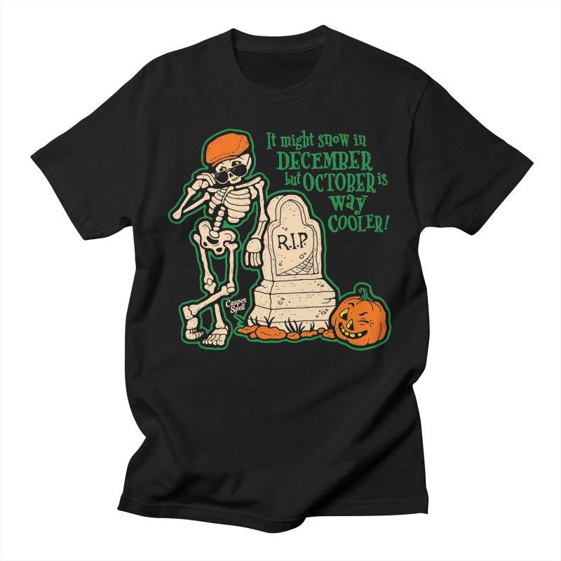 October is Way Cooler Men's T-Shirt by Casper Spell's Shop