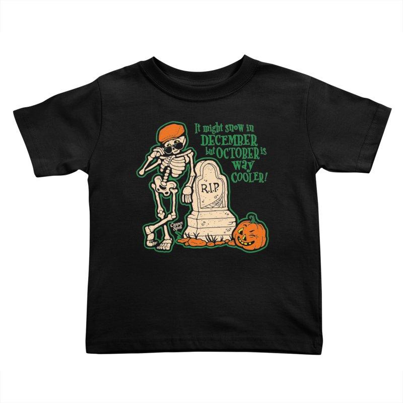 October is Way Cooler Kids Toddler T-Shirt by Casper Spell's Shop