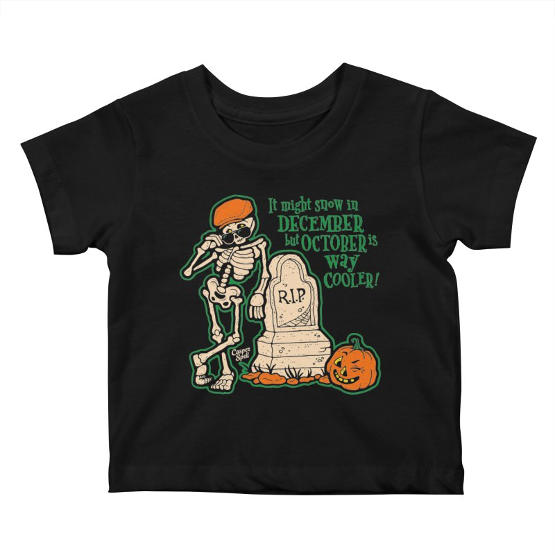 October is Way Cooler Kids Baby T-Shirt by Casper Spell's Shop