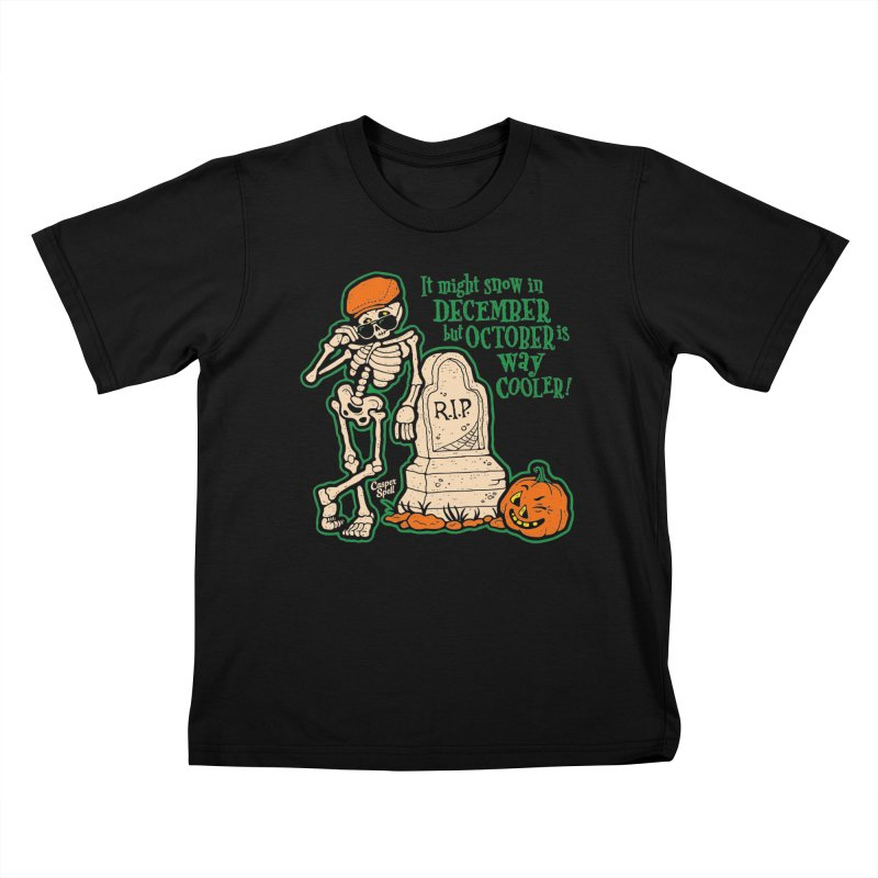 October is Way Cooler Kids T-Shirt by Casper Spell's Shop