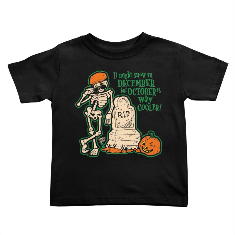 October is Way Cooler Kids Toddler T-Shirt by Casper Spell's Shop