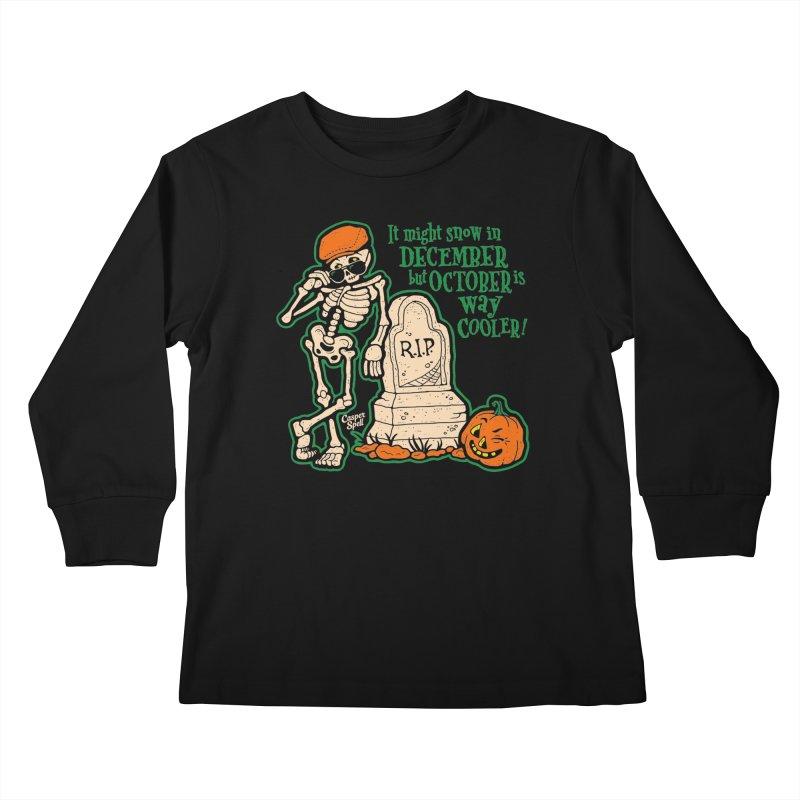 October is Way Cooler Kids Longsleeve T-Shirt by Casper Spell's Shop