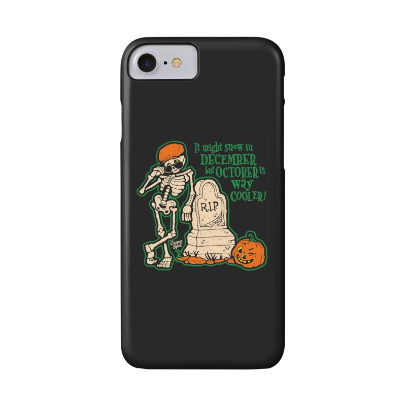 October is Way Cooler Accessories Phone Case by Casper Spell's Shop