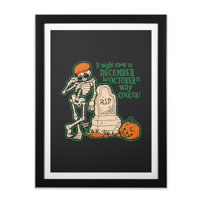 October is Way Cooler Home Framed Fine Art Print by Casper Spell's Shop