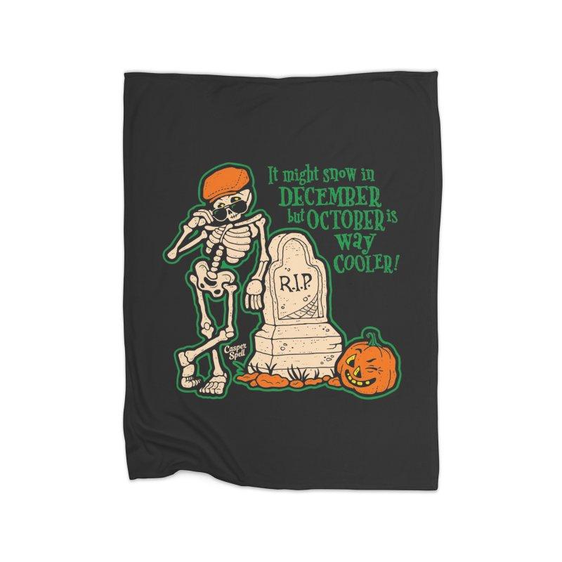 October is Way Cooler Home Fleece Blanket Blanket by Casper Spell's Shop