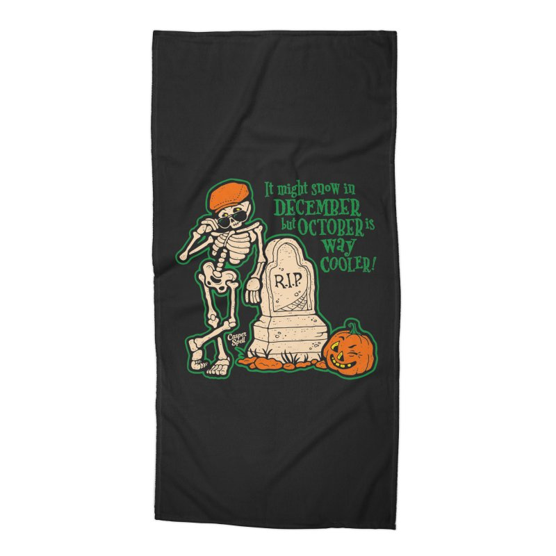 October is Way Cooler Accessories Beach Towel by Casper Spell's Shop