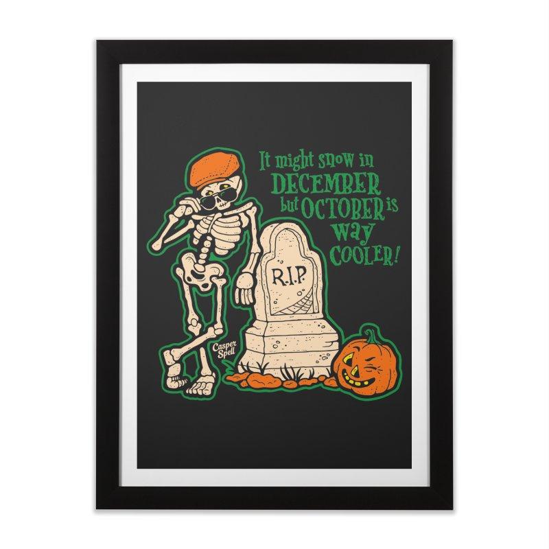 October is Way Cooler Home Framed Fine Art Print by Casper Spell's Shop
