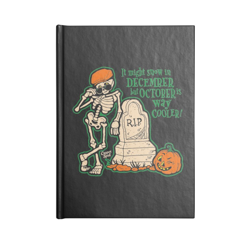 October is Way Cooler Accessories Blank Journal Notebook by Casper Spell's Shop