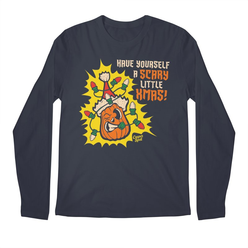 Have Yourself A Scary Little Christmas Men's Longsleeve T-Shirt by Casper Spell's Shop