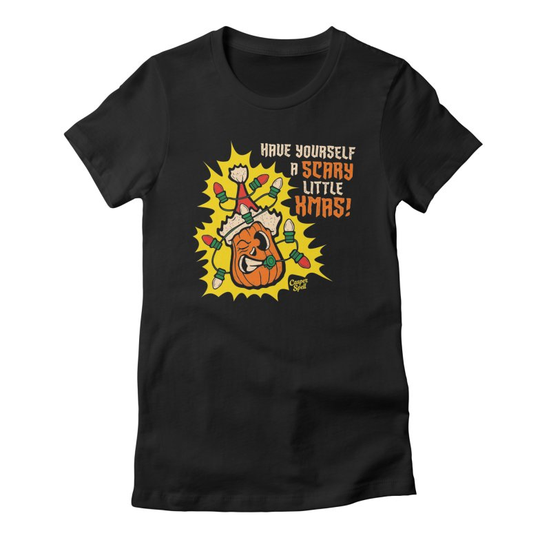 Have Yourself A Scary Little Christmas Women's T-Shirt by Casper Spell's Shop