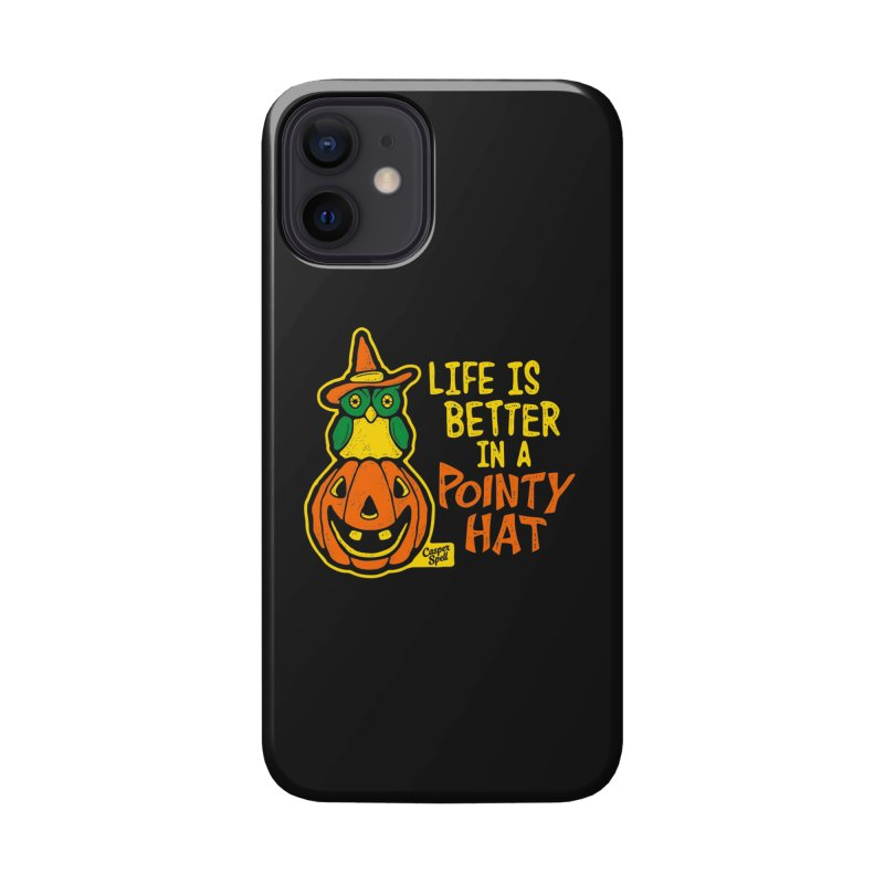 Life Is Better In A Pointy Hat Accessories Phone Case by Casper Spell's Shop