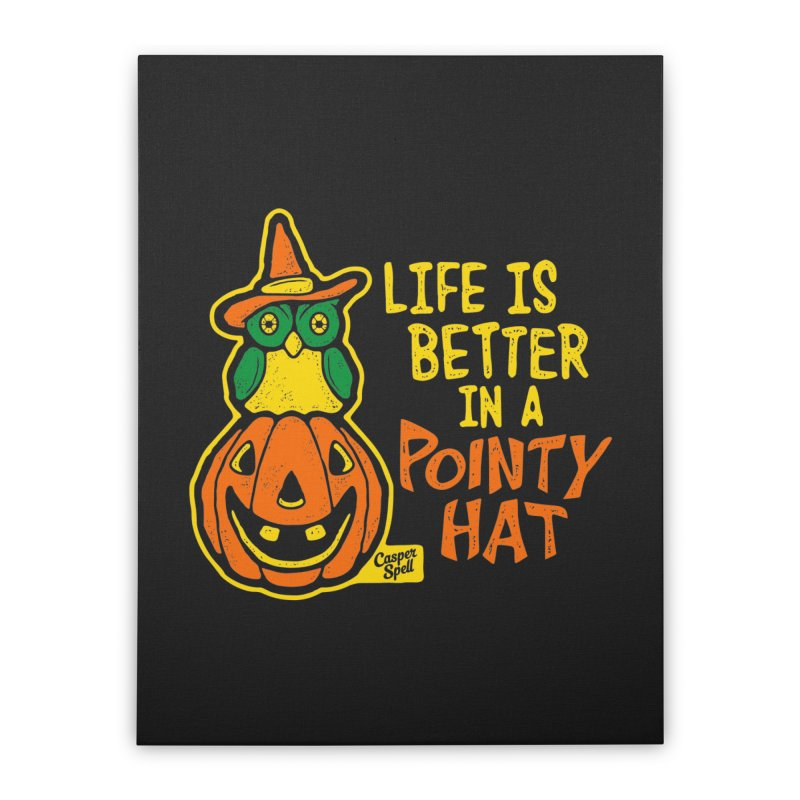 Life Is Better In A Pointy Hat Home Stretched Canvas by Casper Spell's Shop