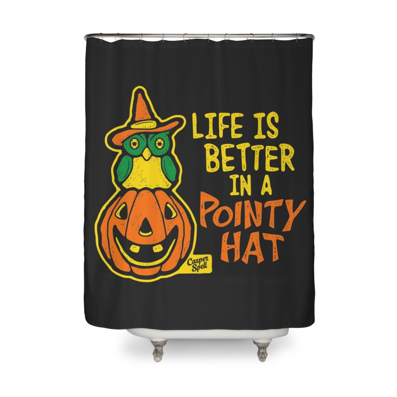 Life Is Better In A Pointy Hat Home Shower Curtain by Casper Spell's Shop