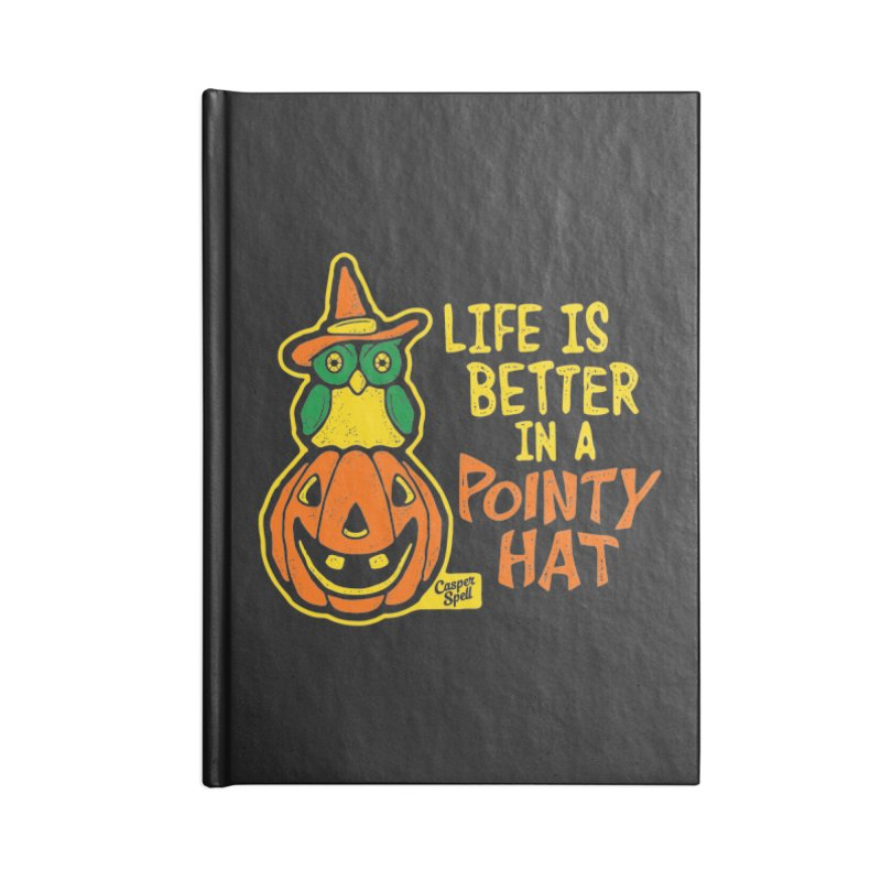 Life Is Better In A Pointy Hat Accessories Blank Journal Notebook by Casper Spell's Shop