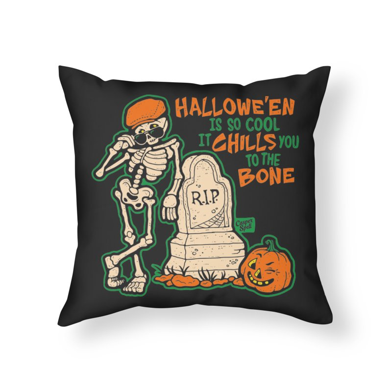 Chills You to the Bone Home Throw Pillow by Casper Spell's Shop