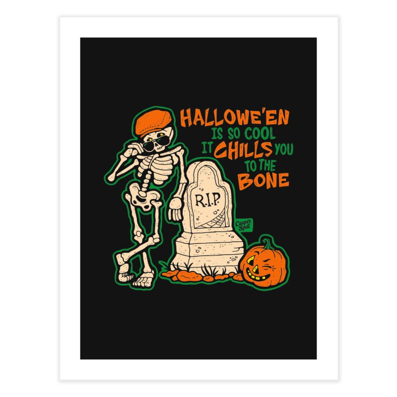 Chills You to the Bone Home Fine Art Print by Casper Spell's Shop