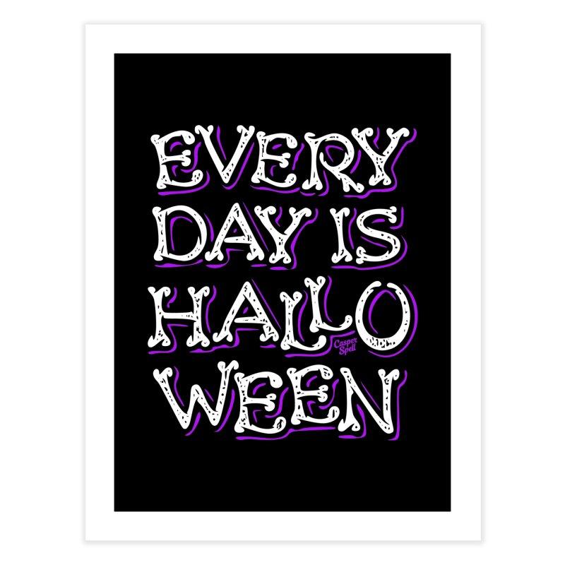 Every Day Is Halloween Home Fine Art Print by Casper Spell's Shop
