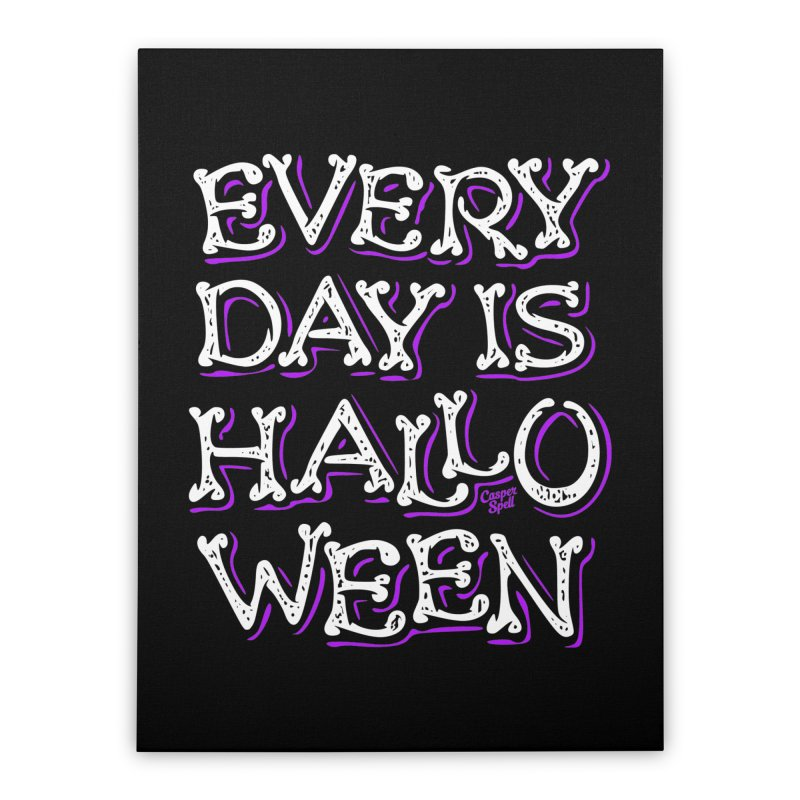Every Day Is Halloween Home Stretched Canvas by Casper Spell's Shop