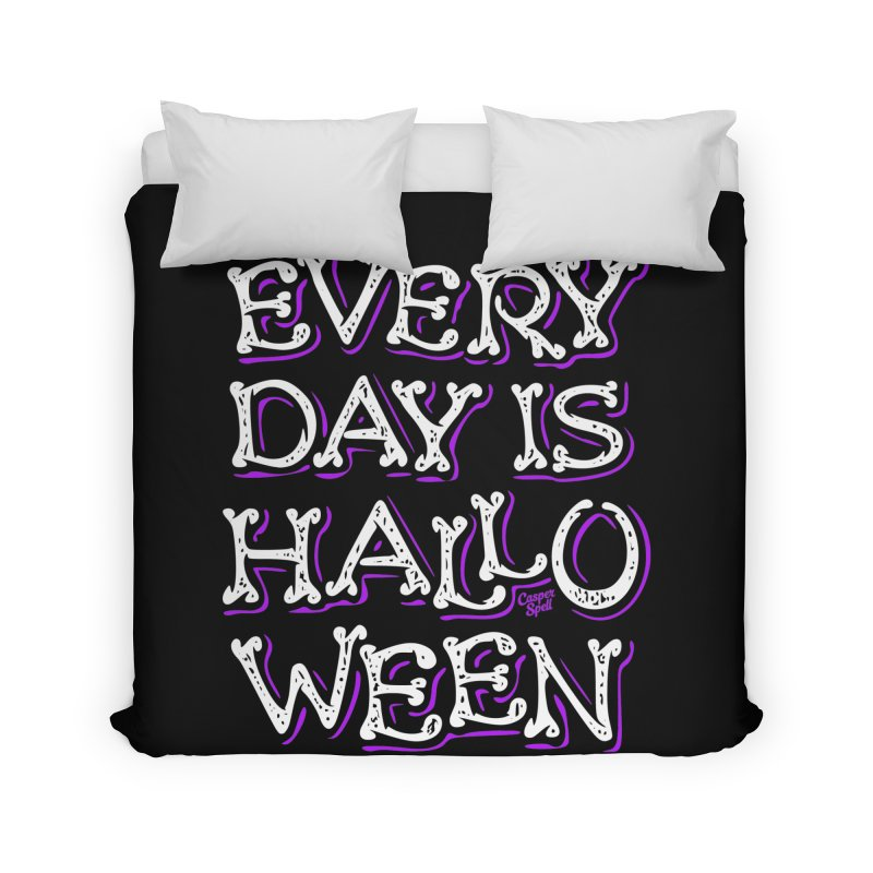 Every Day Is Halloween Home Duvet by Casper Spell's Shop