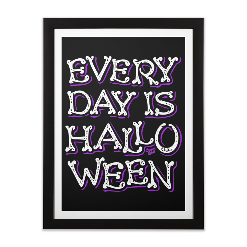 Every Day Is Halloween Home Framed Fine Art Print by Casper Spell's Shop