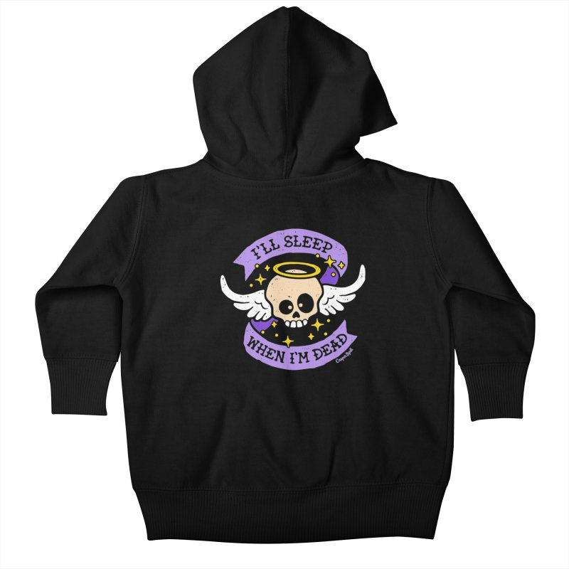 I'll Sleep When I'm Dead Kids Baby Zip-Up Hoody by Casper Spell's Shop