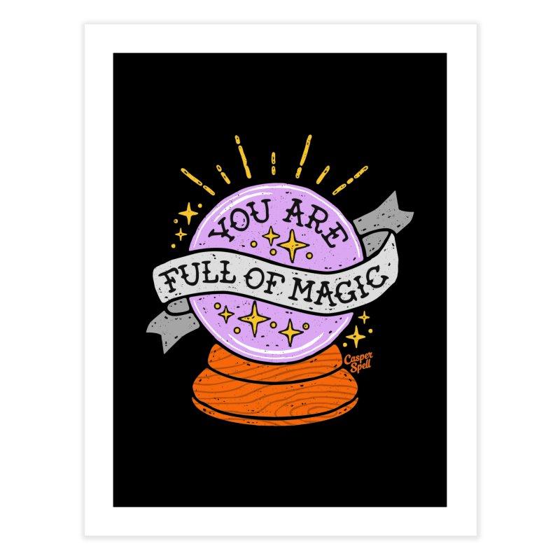 You Are Full of Magic Crystal Ball by Casper Spell Home Fine Art Print by Casper Spell's Shop