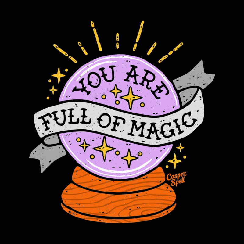 You Are Full of Magic Crystal Ball by Casper Spell Women's V-Neck by Casper Spell's Shop
