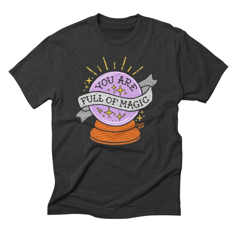 You Are Full of Magic Crystal Ball by Casper Spell Men's Triblend T-shirt by Casper Spell's Shop