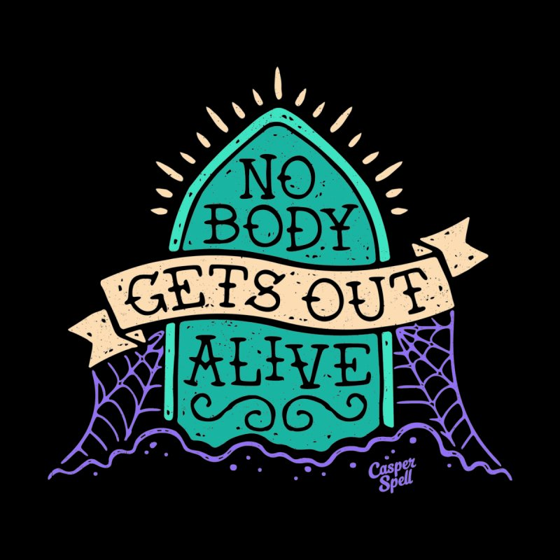 No Body Gets Out Alive by Casper Spell Men's T-Shirt by Casper Spell's Shop