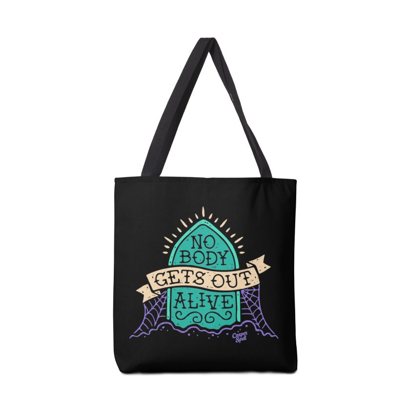 No Body Gets Out Alive by Casper Spell Accessories Bag by Casper Spell's Shop