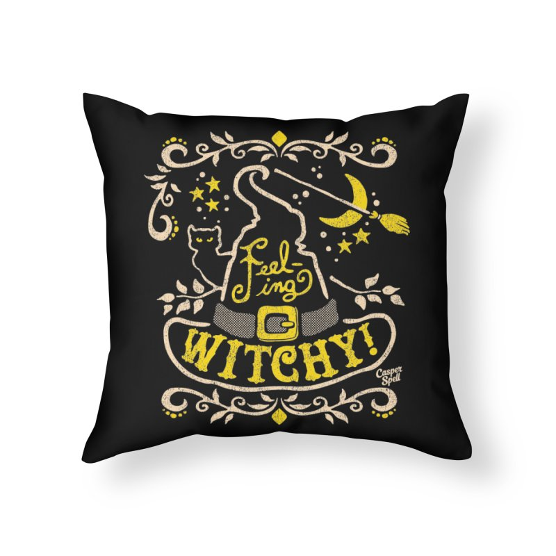 Feeling Witchy by Casper Spell Home Throw Pillow by Casper Spell's Shop